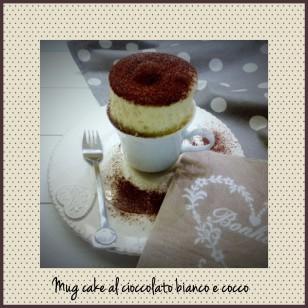 MUG CAKE CIOCCOLATO BIANCO E COCCO