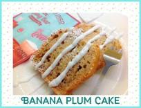 BANANA PLUM CAKE